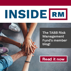 InsideRM the TASB Risk Management Fund's Member blog