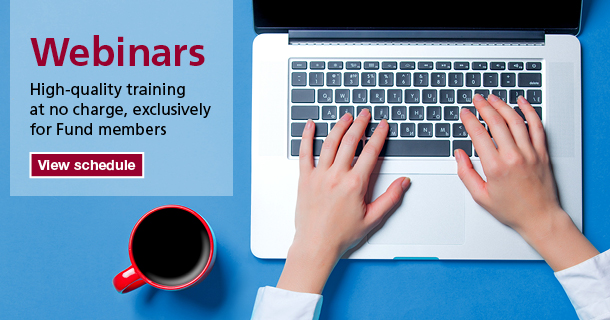 Webinars: High quality training at no charge, exclusively to Fund members